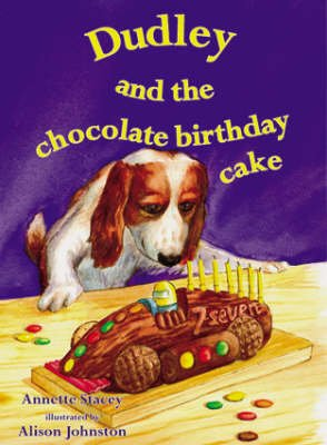 Dudley and the Chocolate Birthday Cake (Paperback): Annette Stacey