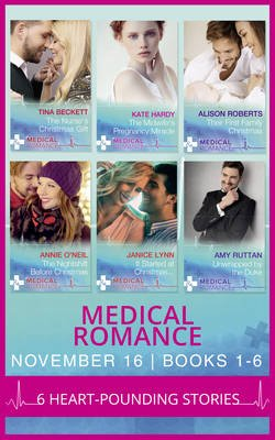 Medical Romance November 2016 Books 1-6 (Electronic book text): Tina Beckett, Kate Hardy, Alison Roberts, Annie O'Neil,...