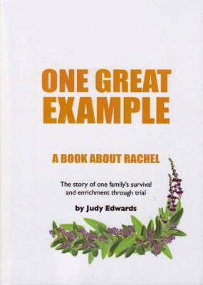 One Great Example - A Book About Rachel (Paperback): Judy Edwards