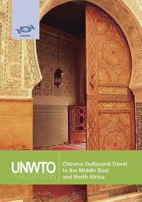 Chinese outbound travel to the Middle East and North Africa (Paperback): World Tourism Organization