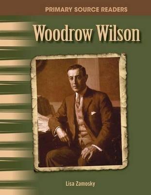 Woodrow Wilson (Paperback): Lisa Zamosky