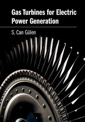 Gas Turbines for Electric Power Generation (Hardcover): S. Can Gulen