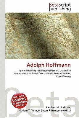 Adolph Hoffmann (English, German, Paperback): Lambert M. Surhone, Mariam T. Tennoe, Susan F. Henssonow