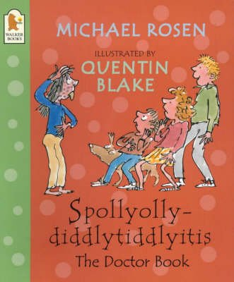 Spollyollydiddlytiddlyitis - The Doctor Book (Paperback, New Ed): Michael Rosen