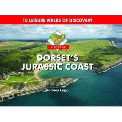 A Boot Up Dorset's Jurassic Coast (Hardcover, Revised edition): Rodney Legg