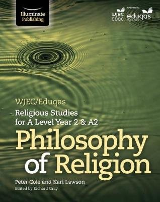 WJEC/Eduqas Religious Studies for A Level Year 2 & A2 - Philosophy of Religion (Paperback): Peter Cole, Karl Lawson