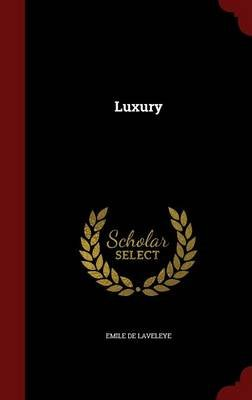 Luxury (Hardcover): Emile Delaveleye