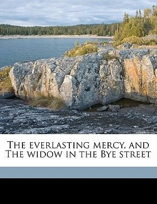 The Everlasting Mercy, and the Widow in the Bye Street (Paperback): John Masefield