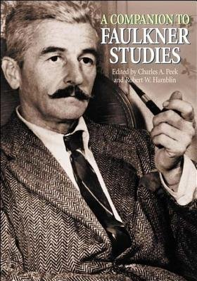 A Companion to Faulkner Studies (Electronic book text): Charles A. Peek