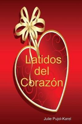 Latidos Del Corazon (Spanish, Paperback): Julie Pujol-Karel