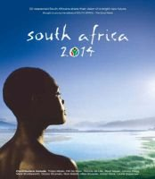 South Africa 2014 - The Story of Our Future (Hardcover): Lance Greyling, Michael Farr, Adrian Lackay, Hilton Atkinson, James...