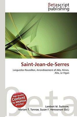 Saint-Jean-de-Serres (Paperback): Lambert M. Surhone, Miriam T. Timpledon, Susan F. Marseken