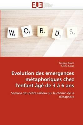 Evolution Des Emergences Metaphoriques Chez L'Enfant Age de 3 a 6 ANS (French, Paperback): Collectif