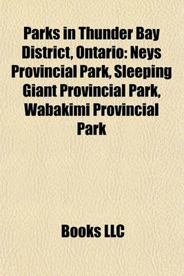 Parks in Thunder Bay District, Ontario Parks in Thunder Bay District, Ontario - Neys Provincial Park, Sleeping Giant Provincial...