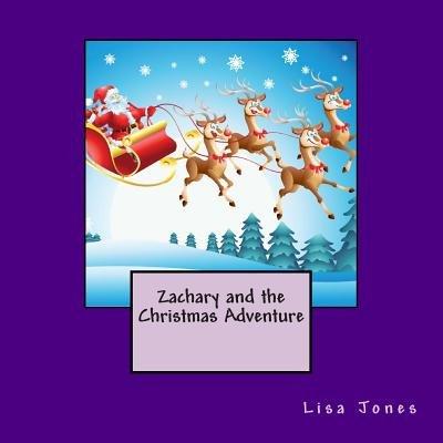 Zachary and the Christmas Adventure (Paperback): Lisa Jones