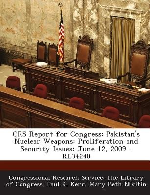 Crs Report for Congress - Pakistan's Nuclear Weapons: Proliferation and Security Issues: June 12, 2009 - Rl34248...