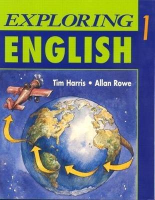 Exploring English, Level 1 (Paperback, Student): Tim Harris, Allan Rowe