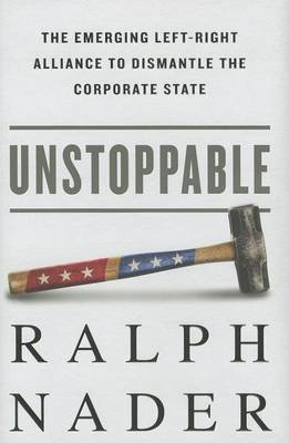 Unstoppable (Electronic book text): Ralph Nader