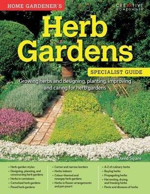 Home Gardener's Herb Gardens (Paperback): David Squire