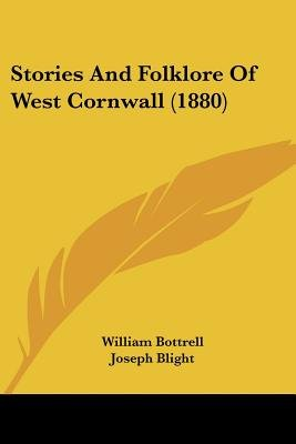 Stories and Folklore of West Cornwall (1880) (Paperback): William Bottrell