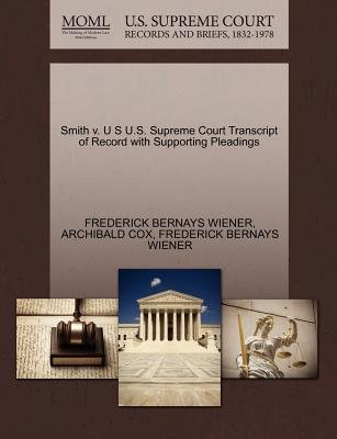 Smith V. U S U.S. Supreme Court Transcript of Record with Supporting Pleadings (Paperback): Frederick Bernays Wiener, Archibald...