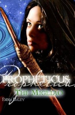 Propheticus - The Migliao: The Migliao (Paperback): Emma B Daley