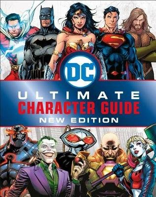 DC Comics Ultimate Character Guide, New Edition (Hardcover): Melanie Scott, Dk