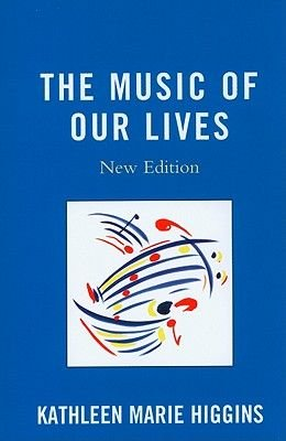 The Music of Our Lives (Paperback, New): Kathleen Marie Higgins