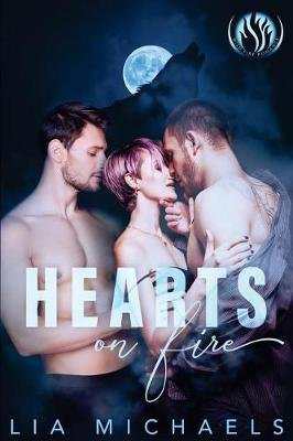 Hearts on Fire (Paperback): Lia Michaels