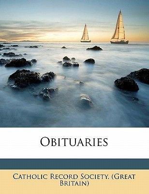 Obituaries Volume 12 (Paperback): Great Britain Catholic Record Society, Catholic Record Society (Great Britain)