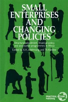 Small Enterprises and Changing Policies - Structural adjustment, financial policy and assistance programmes in Africa...