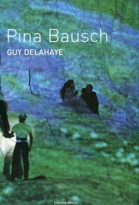 Pina Bausch (German, Hardcover): Guy Delahaye