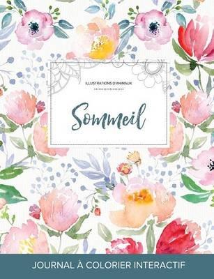 Journal de Coloration Adulte - Sommeil (Illustrations D'Animaux, La Fleur) (French, Paperback): Courtney Wegner