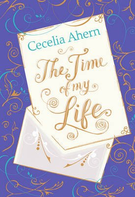 The Time of My Life (Animated Cover) (Electronic book text): Cecelia Ahern
