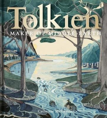Tolkien: Maker of Middle-earth (Hardcover): Catherine Mcilwaine