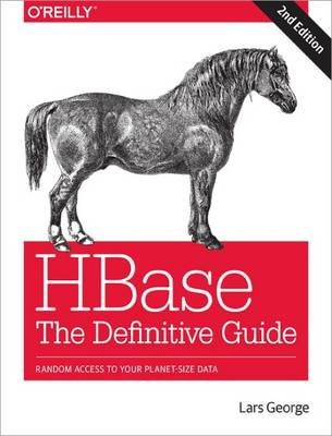 Hbase - The Definitive Guide 2e (Paperback, 2nd Revised edition): Lars George