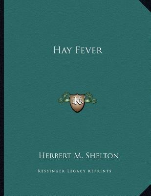 Hay Fever (Paperback): Herbert M. Shelton