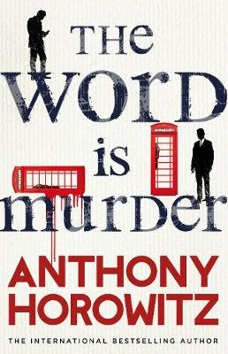 The Word Is Murder (Paperback): Anthony Horowitz