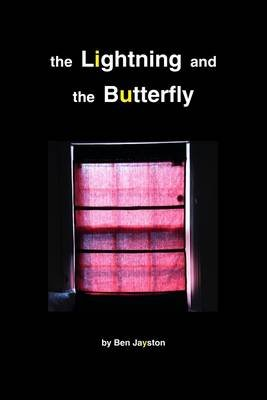 The Lightning and the Butterfly (Electronic book text): Ben Jayston