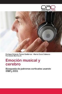 Emocion Musical y Cerebro (Spanish, Paperback): Flores Gutierrez Enrique Octavio