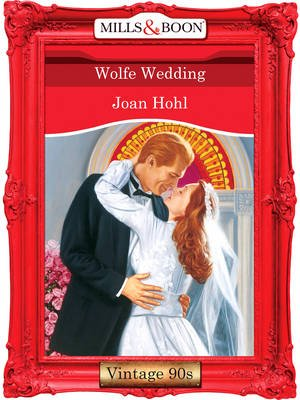 Wolfe Wedding (Electronic book text, ePub First edition): Joan Hohl