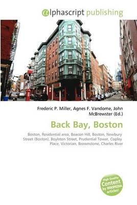 Back Bay, Boston (Paperback): Frederic P. Miller, Agnes F. Vandome, John McBrewster