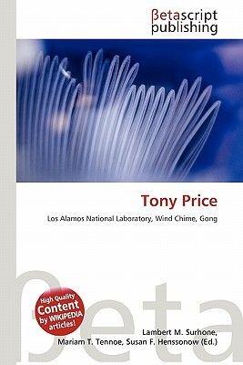 Tony Price (Paperback): Lambert M. Surhone, Mariam T. Tennoe, Susan F. Henssonow