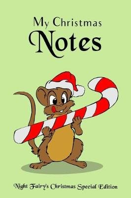 My Christmas Notes - Special Christmas Notebooks & Journals Edition: Notebook/Journal/Diary/Planner/Memory Notebook/Keepsake...