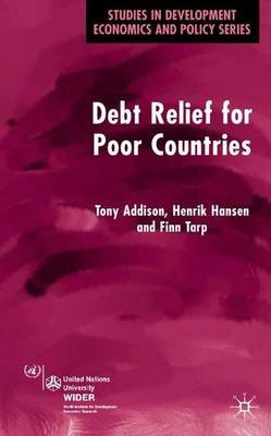 Debt Relief for Poor Countries (Paperback, New): Henrik Hansen, Finn Tarp, Tony Addison