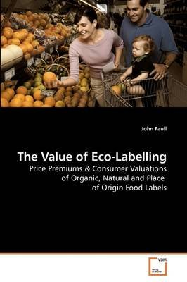The Value of Eco-Labelling (Paperback): John Paull