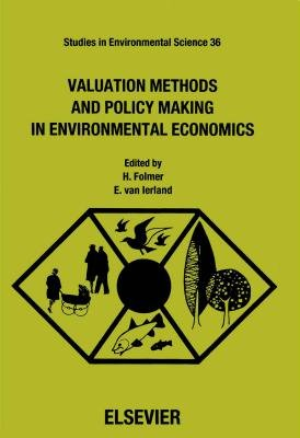 Valuation Methods and Policy Making in Environmental Economics (Electronic book text): Henk Folmer