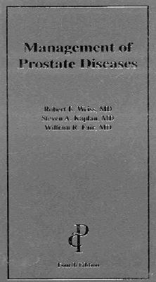 Management of Prostate Diseases (Paperback, 4th): Robert E. Weiss, Steven A. Kaplan, William R. Fair