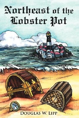 Northeast of the Lobster Pot (Hardcover): Douglas W. Lipp