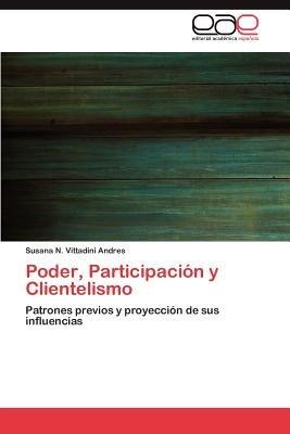 Poder, Participacion y Clientelismo (Spanish, Paperback): Susana N. Vittadini Andres